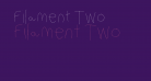 Filament Two
