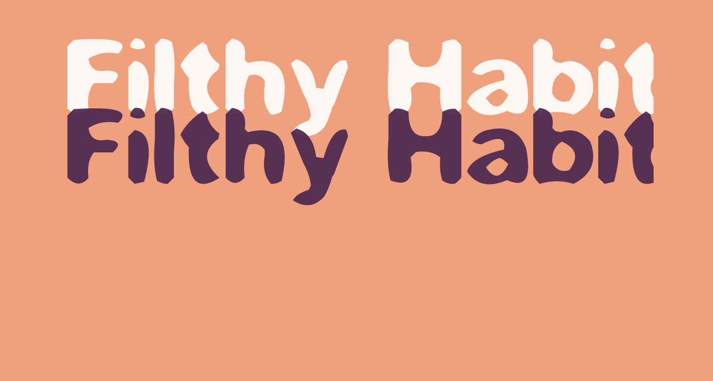 Filthy Habits