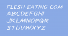 Flesh-Eating Comic Expanded Italic