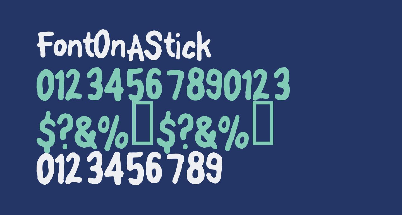 FontOnAStick