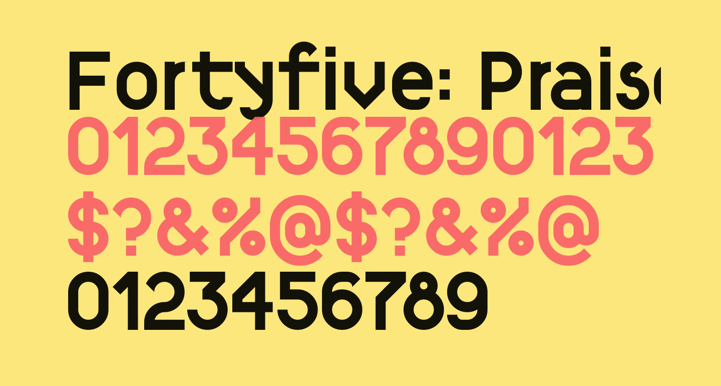Fortyfive: Praise to simple geometry