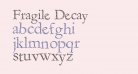Fragile Decay