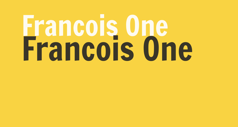 Francois One