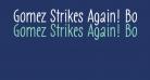 Gomez Strikes Again! Bold