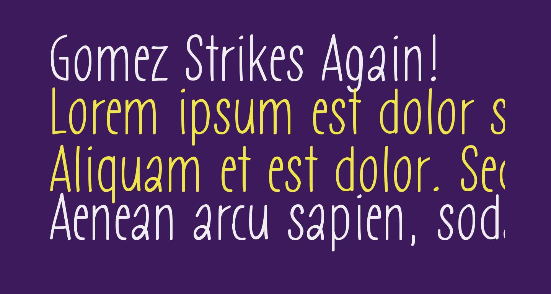 Gomez Strikes Again!