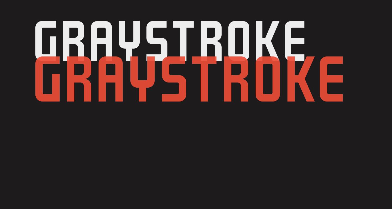 GRAYSTROKE