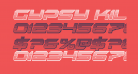 Gypsy Killer Chrome Italic