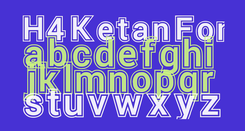 H4 Ketan Font Regular