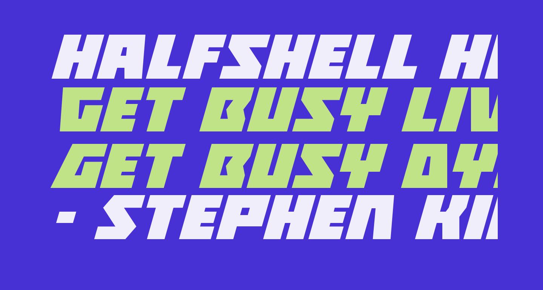 Halfshell Hero Expanded Italic