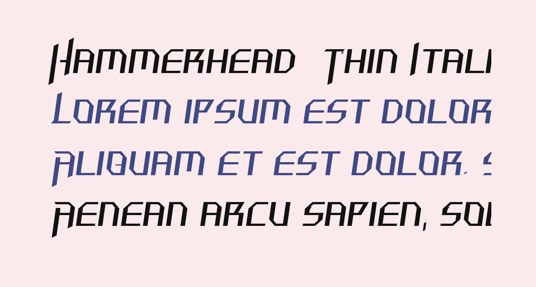 Hammerhead  Thin Italic