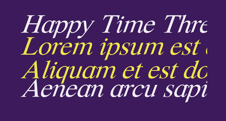 Happy Time Three