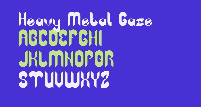 Heavy Metal Gaze