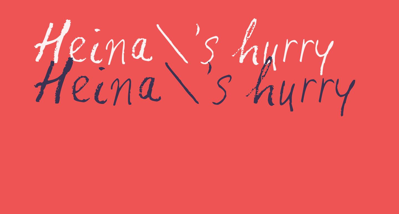 Heina's hurry