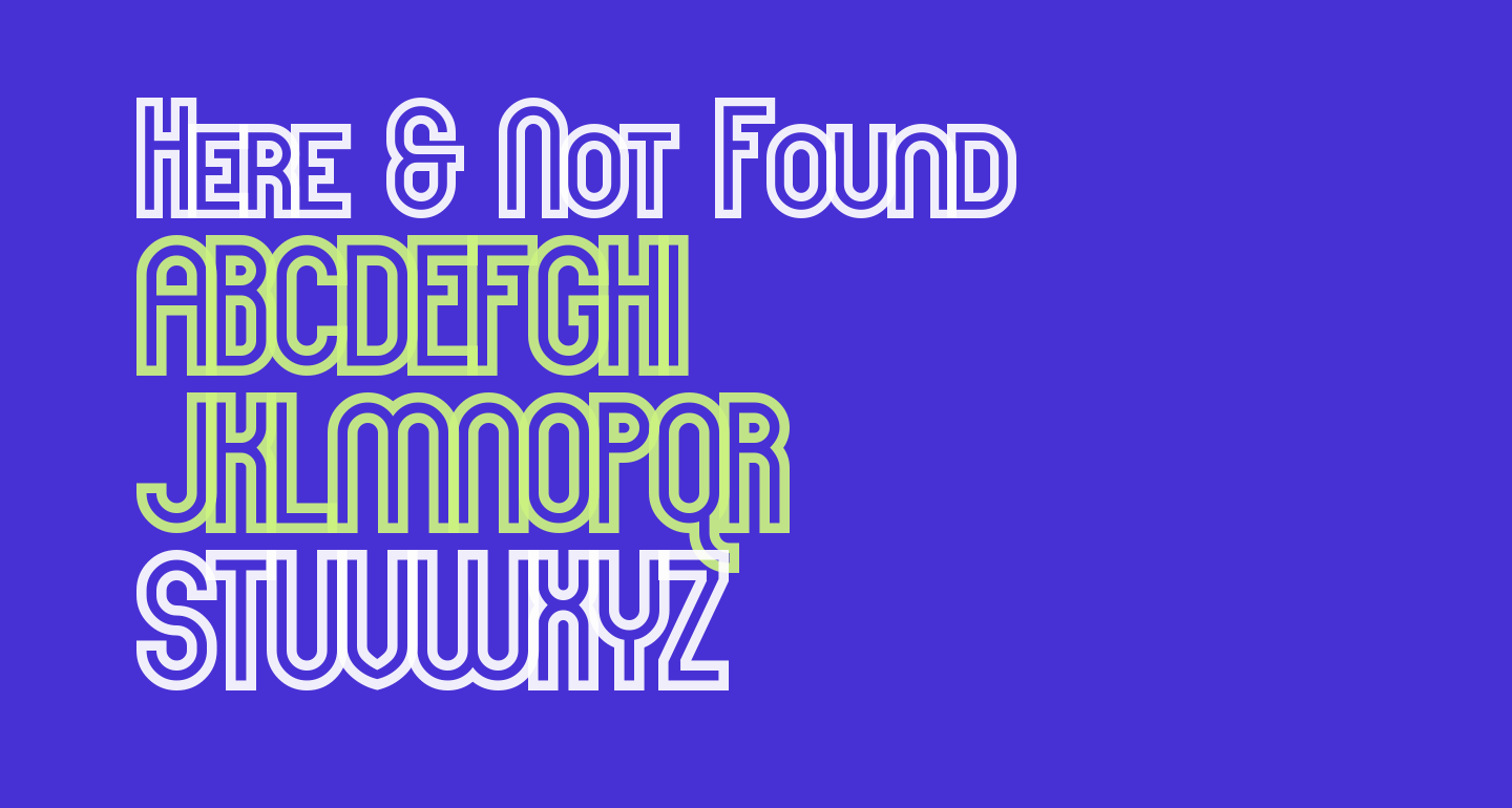 Here & Not Found