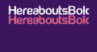 HereaboutsBold