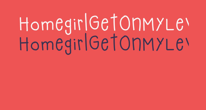 HomegirlGetOnMyLevel
