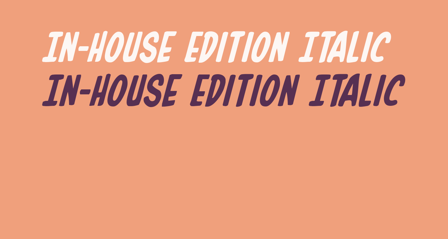 In-House Edition Italic