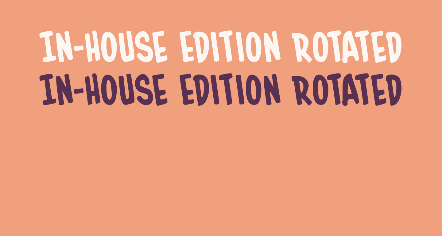 In-House Edition Rotated