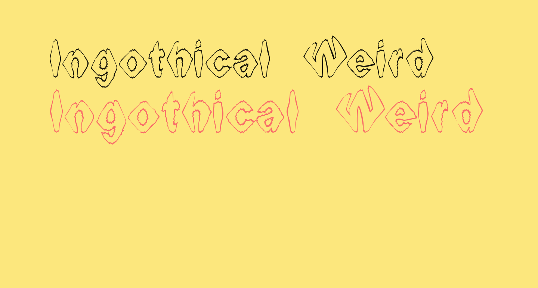 Ingothical Weird