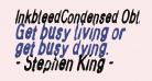 InkbleedCondensed Oblique