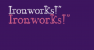 Ironworks!'