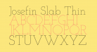Josefin Slab Thin