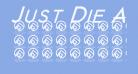 Just Die Already Black Italic