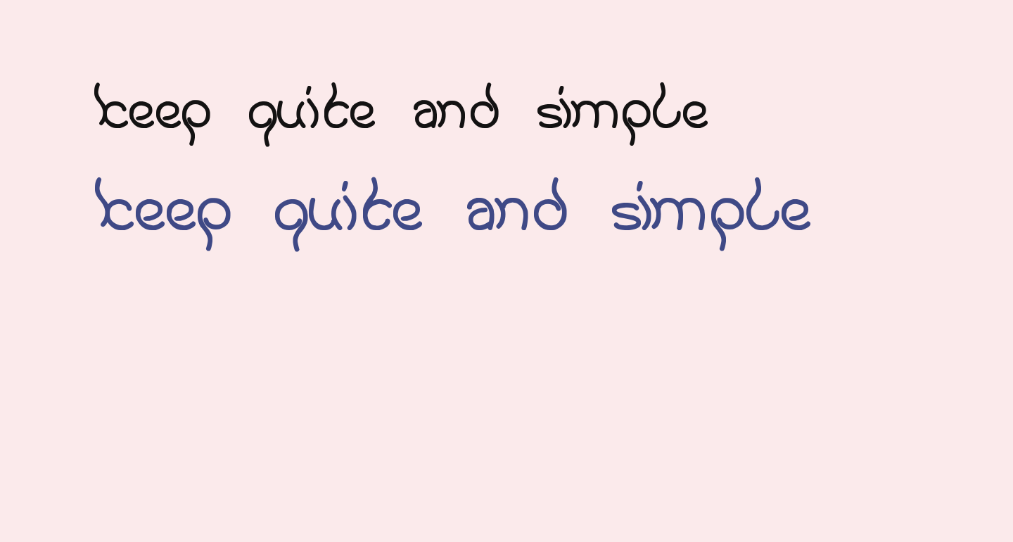 keep quite and simple