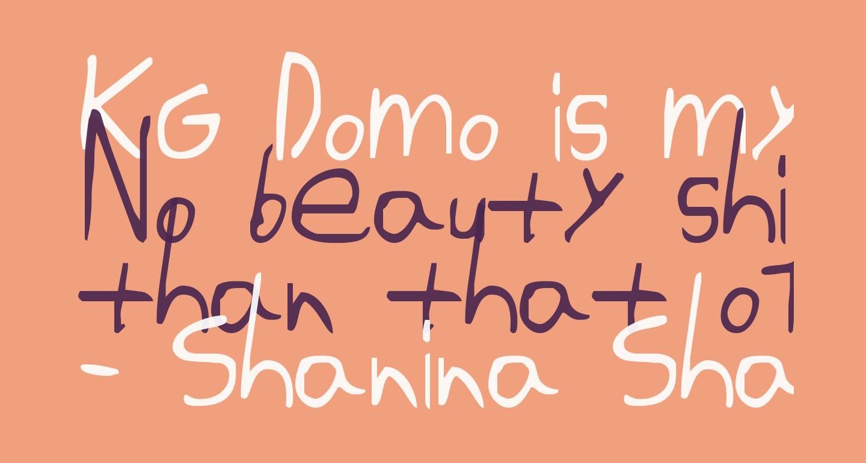 KG Domo is my FAVORITE