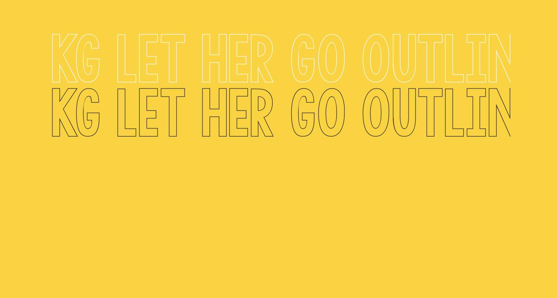 KG LET HER GO OUTLINE