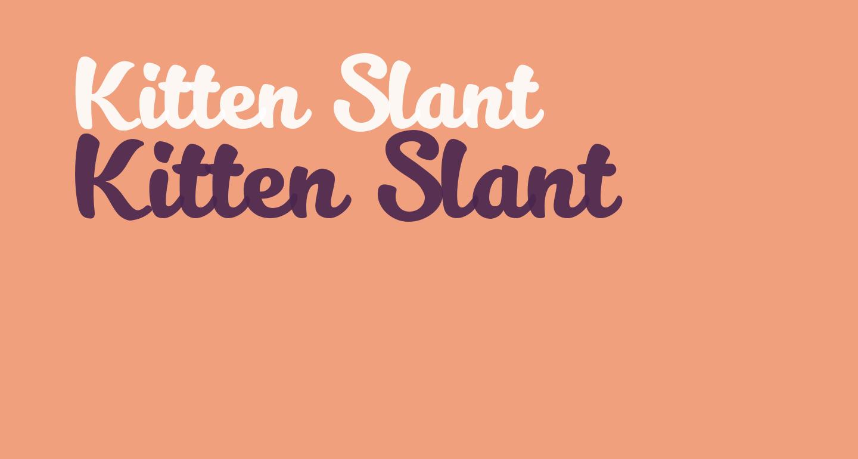 Kitten Slant