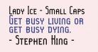 Lady Ice - Small Caps
