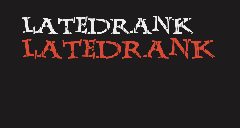 LateDrank