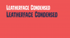 Leatherface Condensed