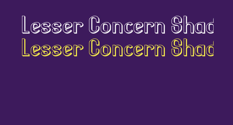 Lesser Concern Shadow