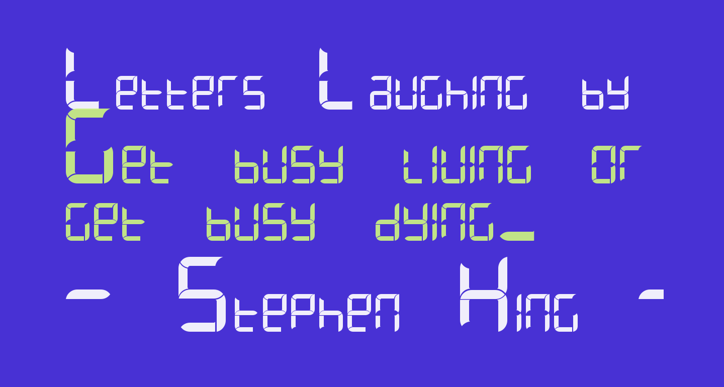 Letters Laughing by Quantized and Calibrated