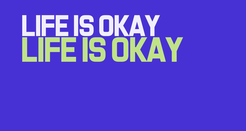 Life Is Okay