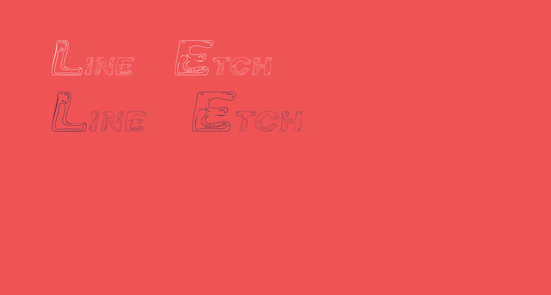 Line Etch