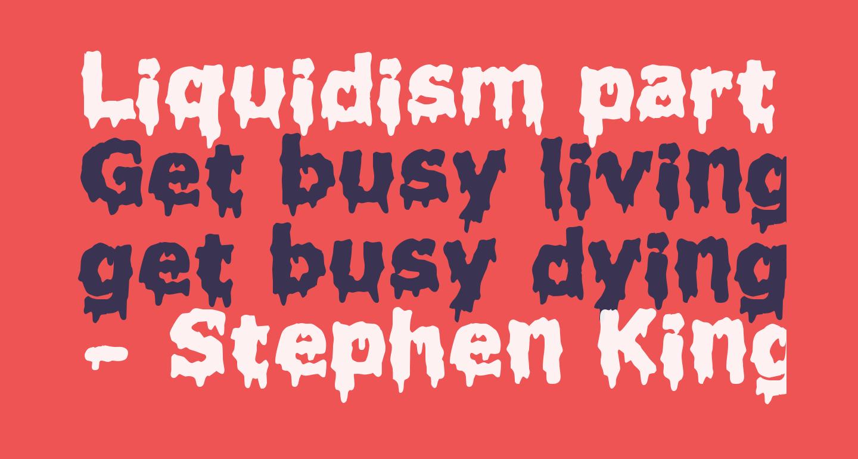 Liquidism part 2