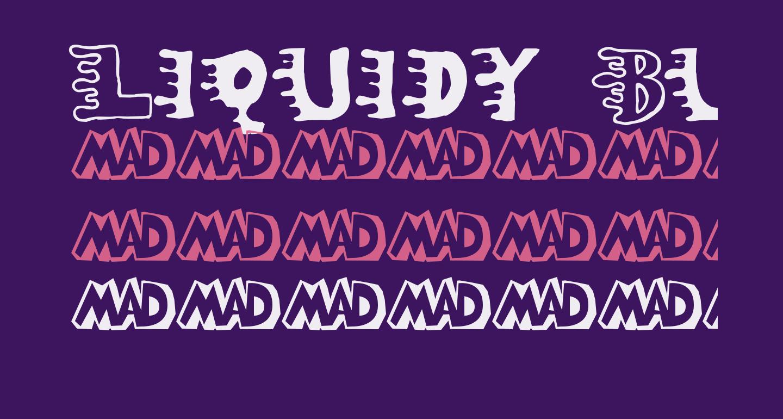 Liquidy Bulbous