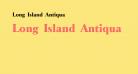 Long Island Antiqua