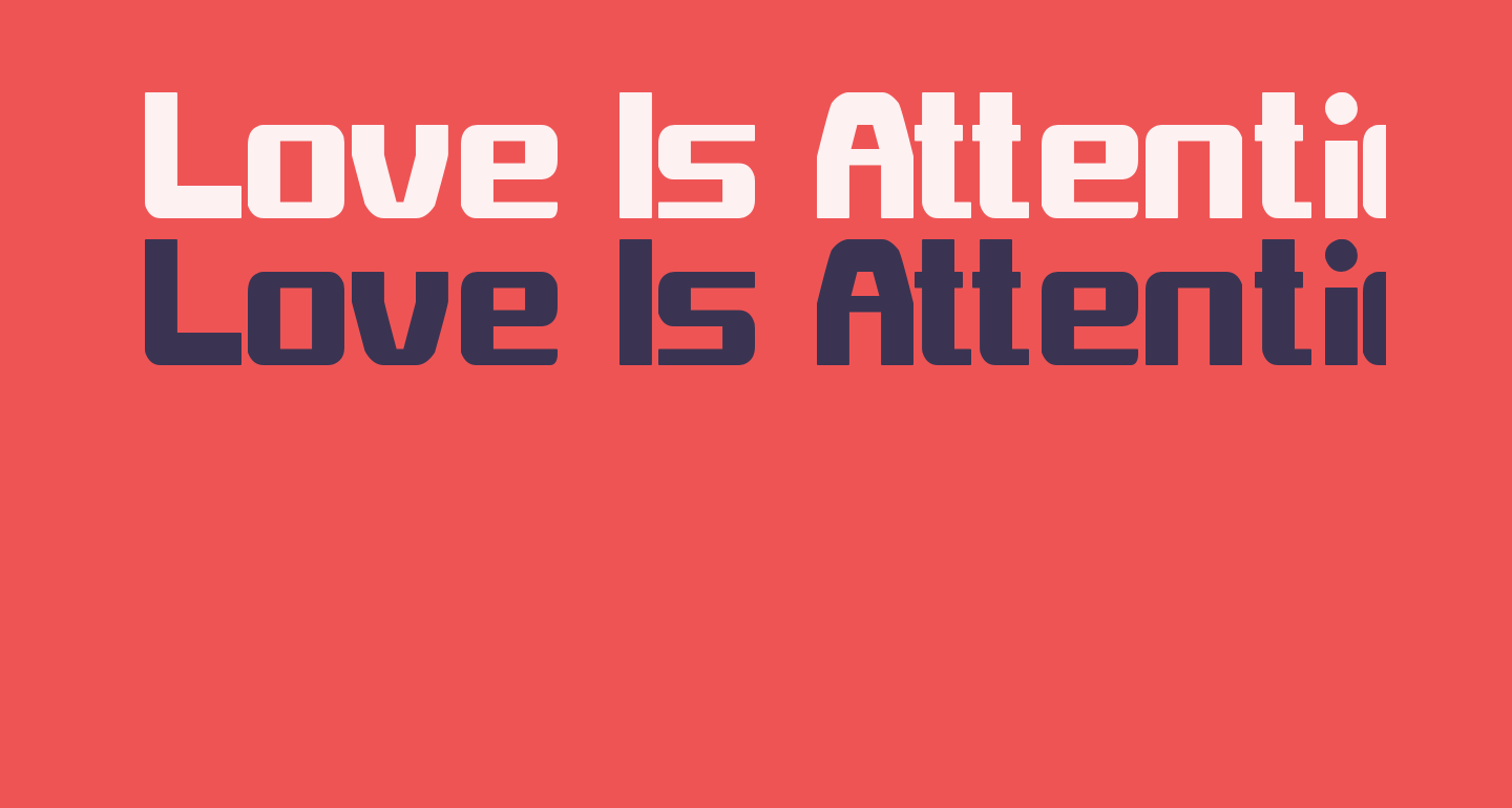 Love Is Attention
