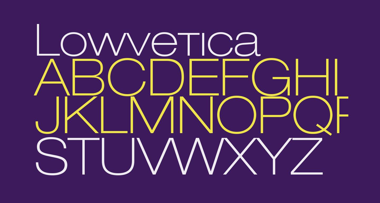 Lowvetica