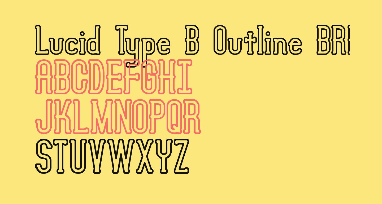 Lucid Type B Outline BRK