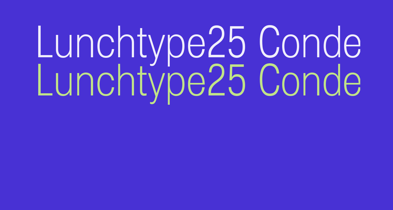 Lunchtype25 Condensed Light