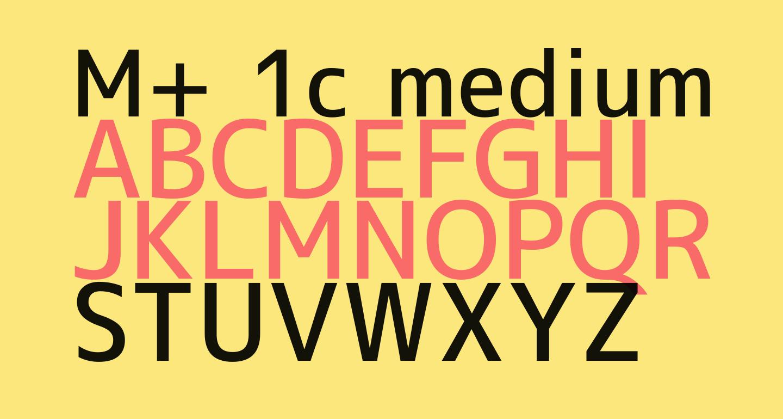 M+ 1c medium