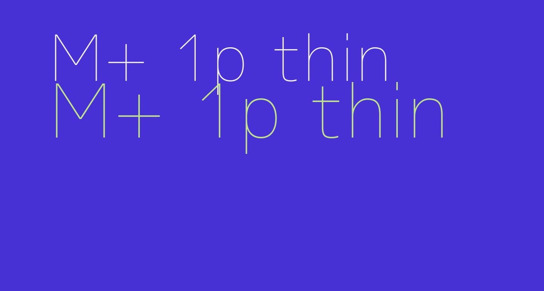 M+ 1p thin