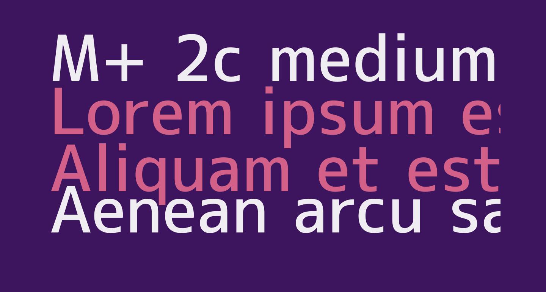 M+ 2c medium