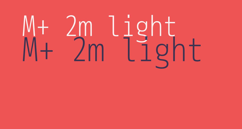 M+ 2m light