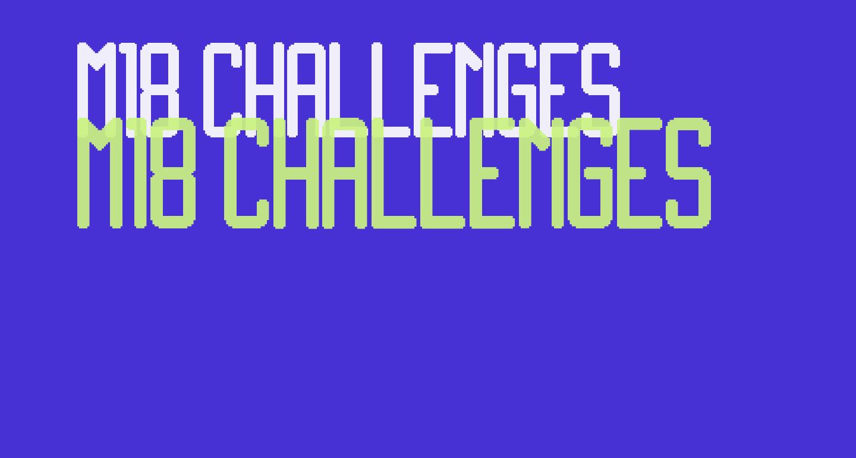 M18_CHALLENGES